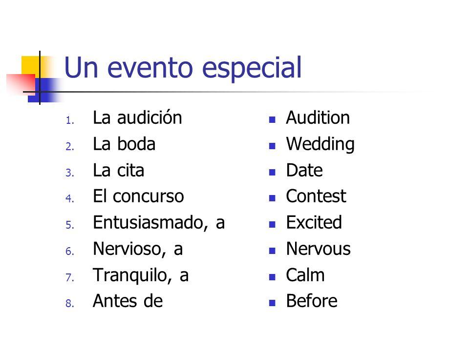 Un evento especial 1.La audición 2. La boda 3. La cita 4.
