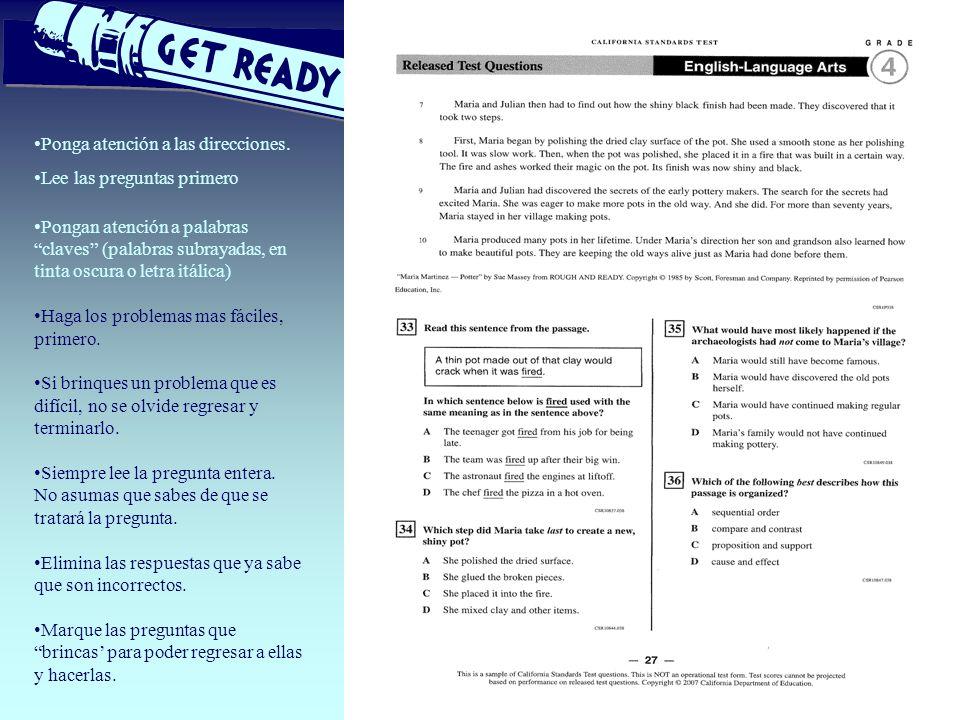 Ponga atención a las direcciones. Lee las preguntas primero Pongan atención a palabras claves (palabras subrayadas, en tinta oscura o letra itálica) H