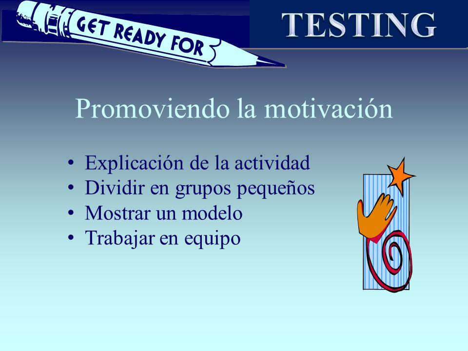 Explicación de la actividad Dividir en grupos pequeños Mostrar un modelo Trabajar en equipo Promoviendo la motivación