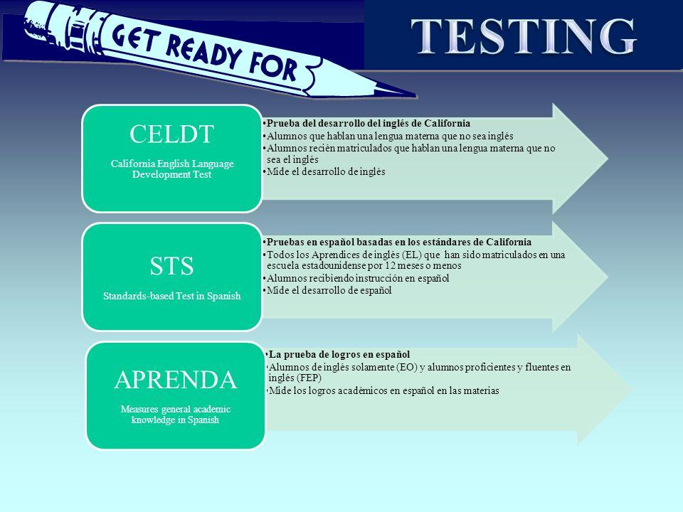 CST- Pruebas de los estándares académicos de California STAR- Programa de exámenes y reportes estandarizados Todos los alumnos de grados 2do al 10a CST STAR