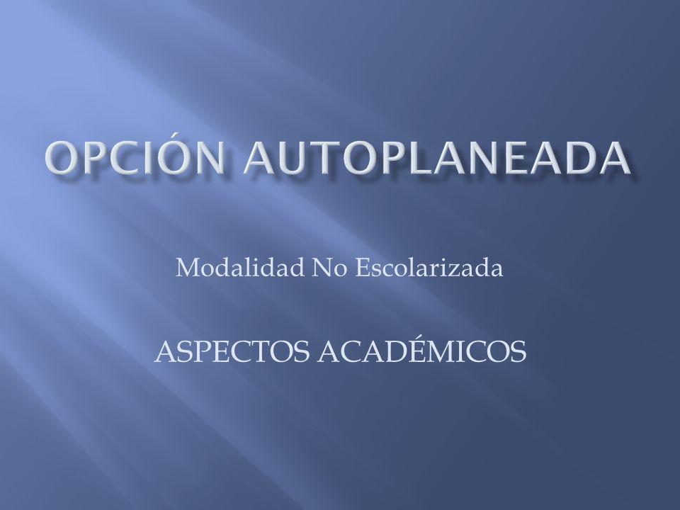 Modalidad No Escolarizada ASPECTOS ACADÉMICOS