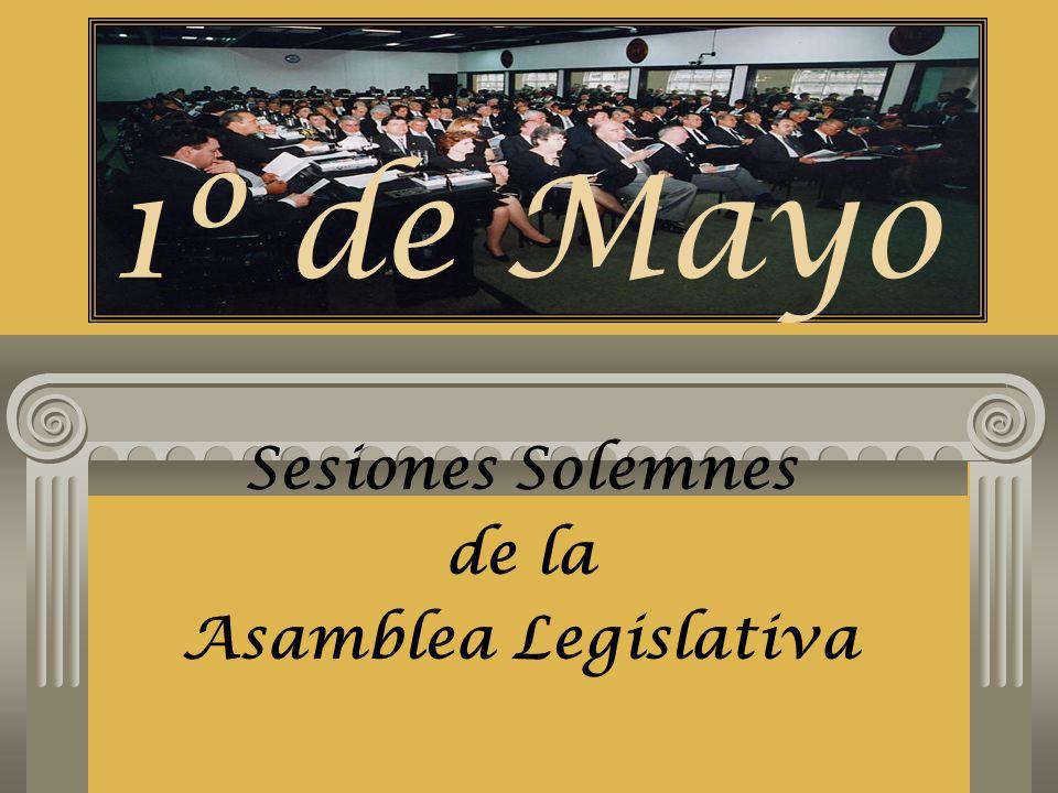 1º de Mayo Sesiones Solemnes de la Asamblea Legislativa