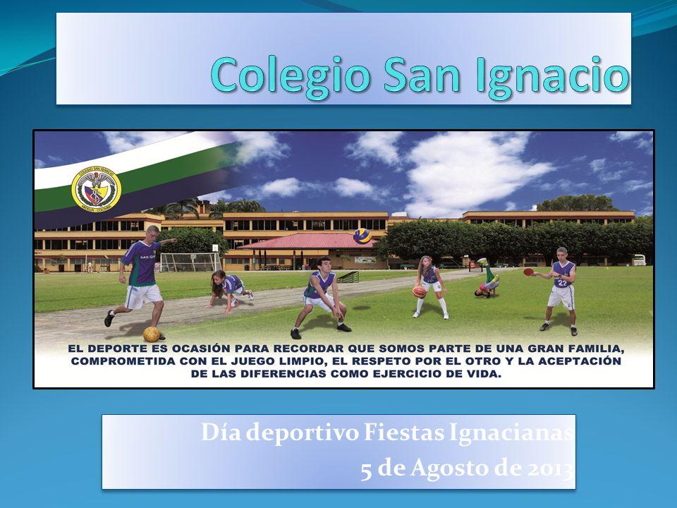 Día deportivo Fiestas Ignacianas 5 de Agosto de 2013 Día deportivo Fiestas Ignacianas 5 de Agosto de 2013