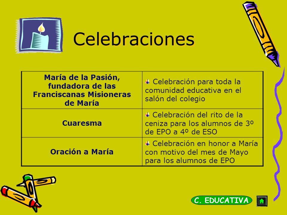 Celebraciones María de la Pasión, fundadora de las Franciscanas Misioneras de María Celebración para toda la comunidad educativa en el salón del coleg