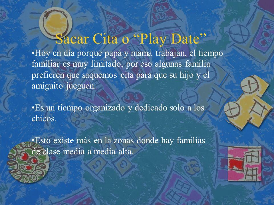 Sacar Cita o Play Date Hoy en día porque papá y mamá trabajan, el tiempo familiar es muy limitado, por eso algunas familia prefieren que saquemos cita