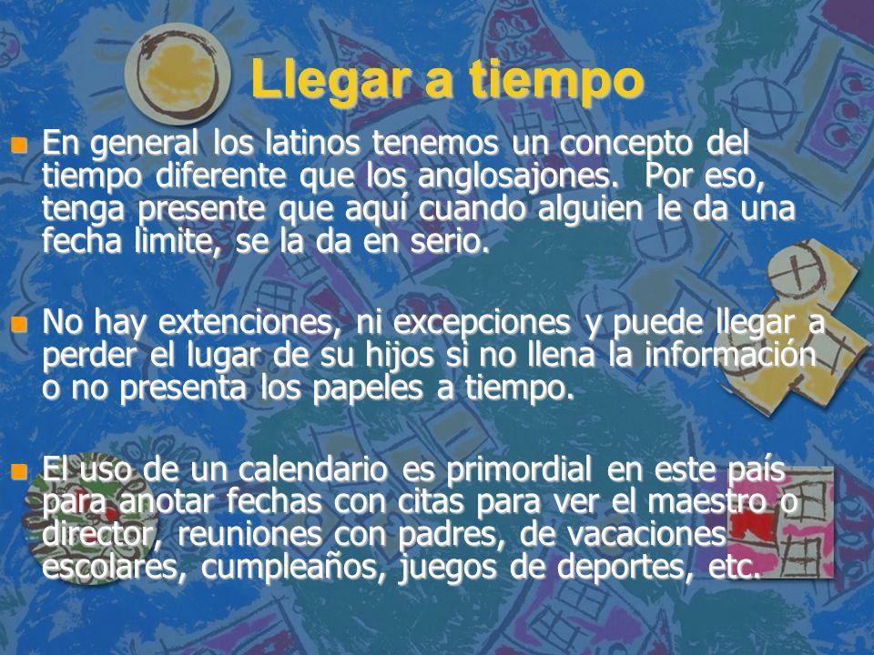 Llegar a tiempo n En general los latinos tenemos un concepto del tiempo diferente que los anglosajones.