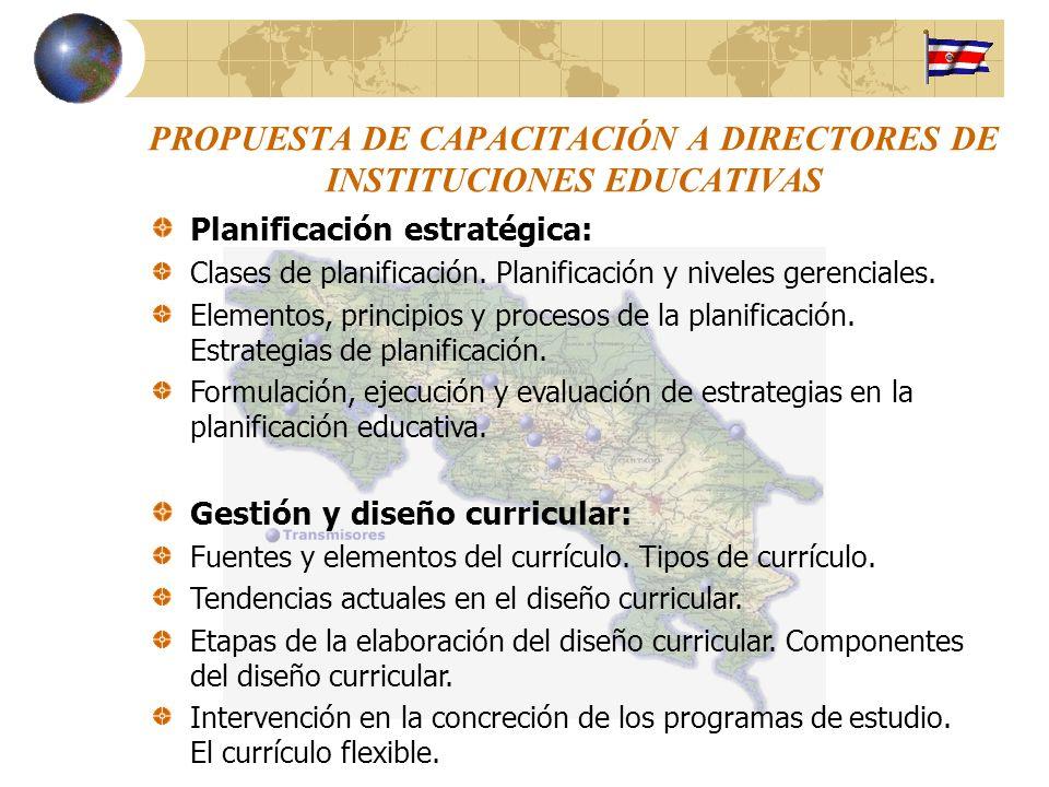 PROPUESTA DE CAPACITACIÓN A DIRECTORES DE INSTITUCIONES EDUCATIVAS Planificación estratégica: Clases de planificación. Planificación y niveles gerenci