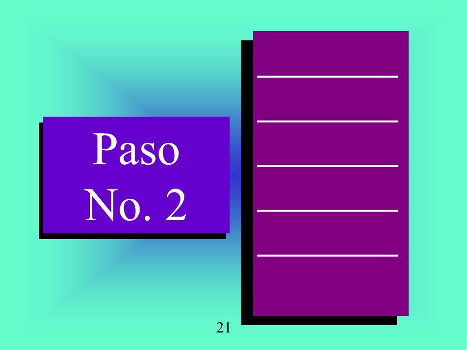 Paso No. 2 Paso No. 2 ______ ______ ______ ______ ______ ______ ______ ______ ______ ______ 21