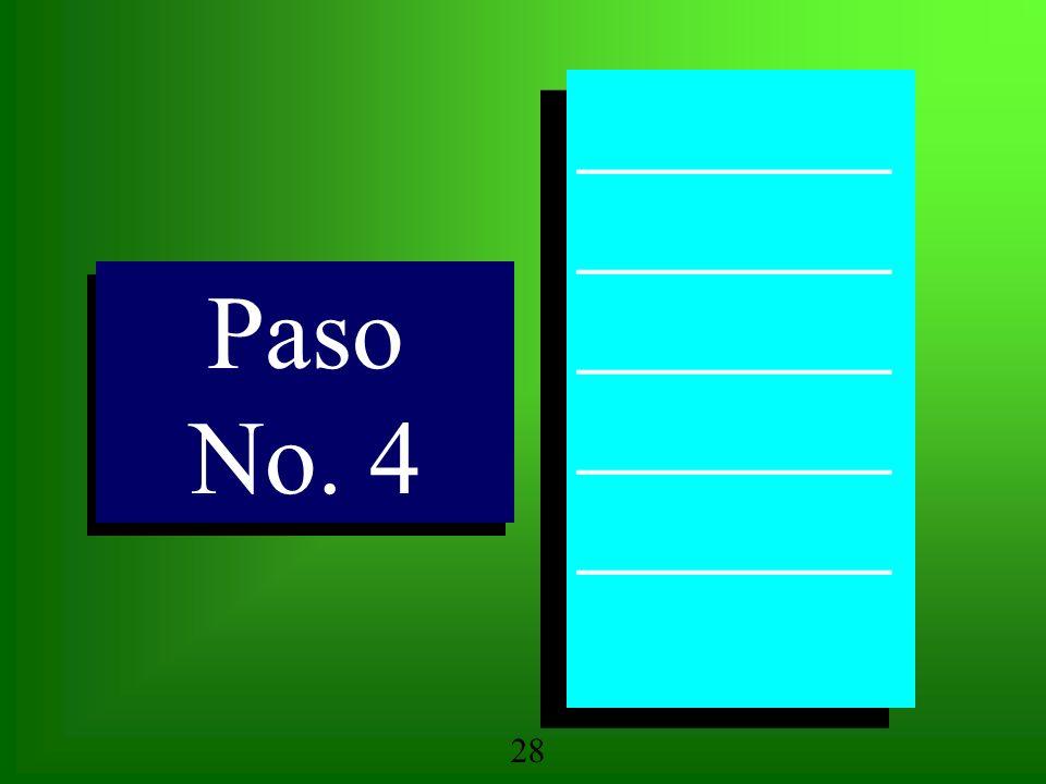 Paso No. 4 Paso No. 4 ______ ______ ______ ______ ______ ______ ______ ______ ______ ______ 28