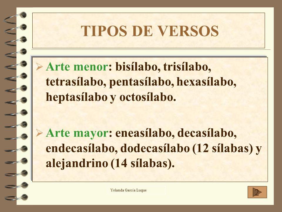 Arte menor: bisílabo, trisílabo, tetrasílabo, pentasílabo, hexasílabo, heptasílabo y octosílabo. Arte mayor: eneasílabo, decasílabo, endecasílabo, dod