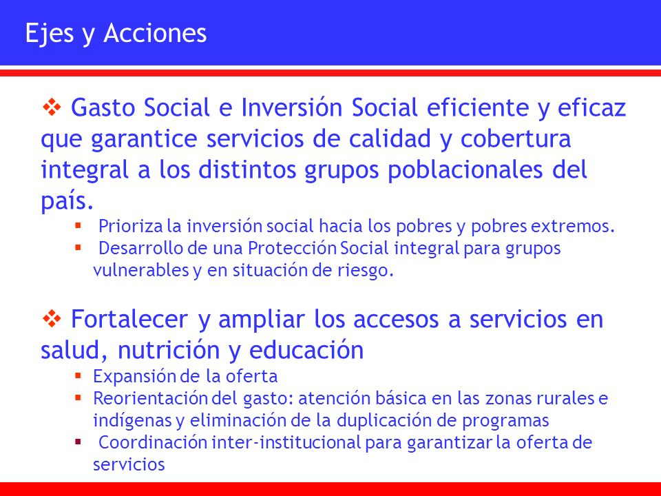 Gasto Social e Inversión Social eficiente y eficaz que garantice servicios de calidad y cobertura integral a los distintos grupos poblacionales del pa