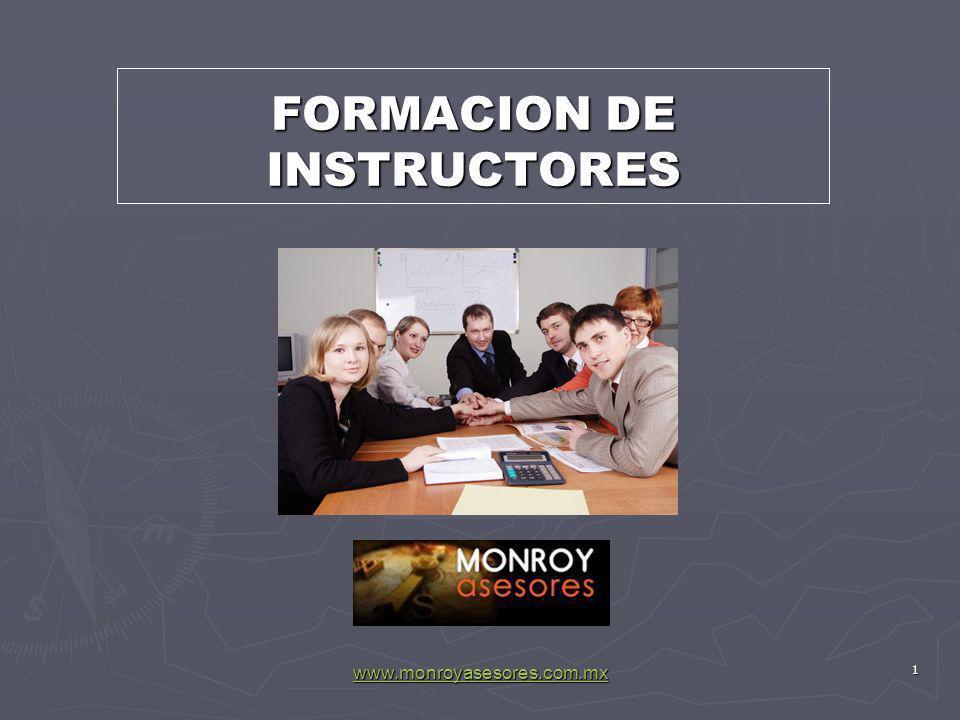 www.monroyasesores.com.mx 1 FORMACION DE INSTRUCTORES