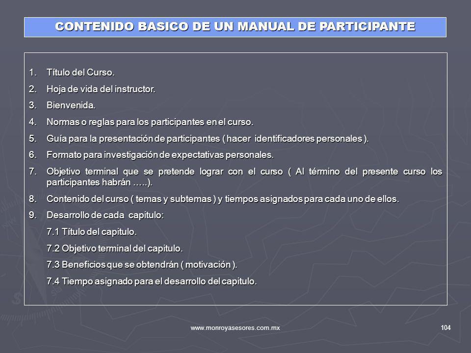 www.monroyasesores.com.mx104 1.Título del Curso. 2.Hoja de vida del instructor. 3.Bienvenida. 4.Normas o reglas para los participantes en el curso. 5.