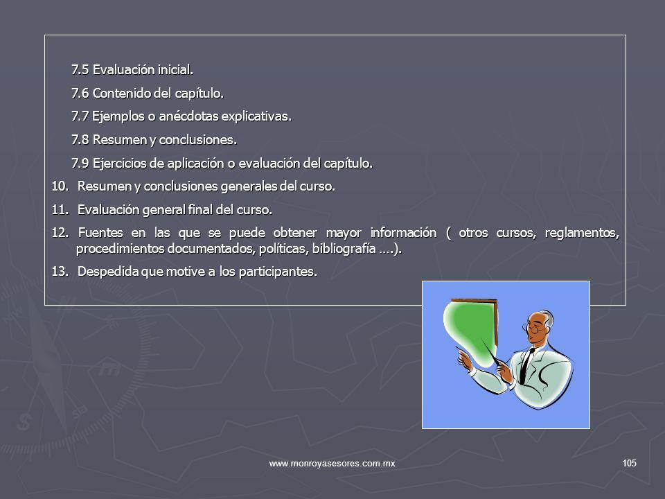 www.monroyasesores.com.mx105 7.5 Evaluación inicial. 7.5 Evaluación inicial. 7.6 Contenido del capítulo. 7.6 Contenido del capítulo. 7.7 Ejemplos o an
