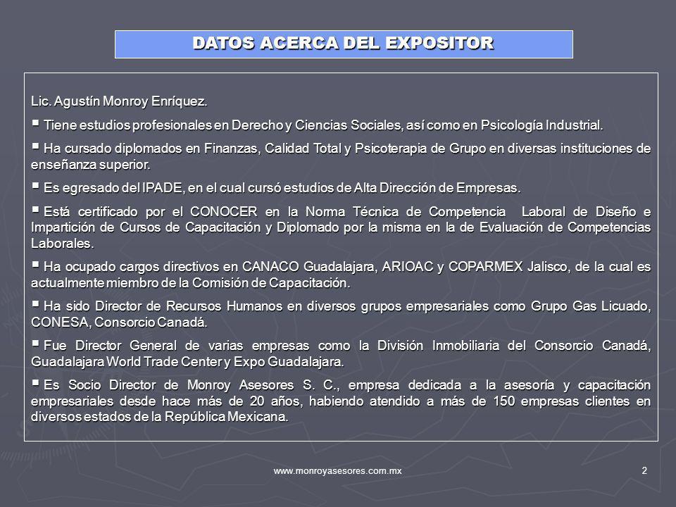 www.monroyasesores.com.mx2 DATOS ACERCA DEL EXPOSITOR Lic. Agustín Monroy Enríquez. Tiene estudios profesionales en Derecho y Ciencias Sociales, así c