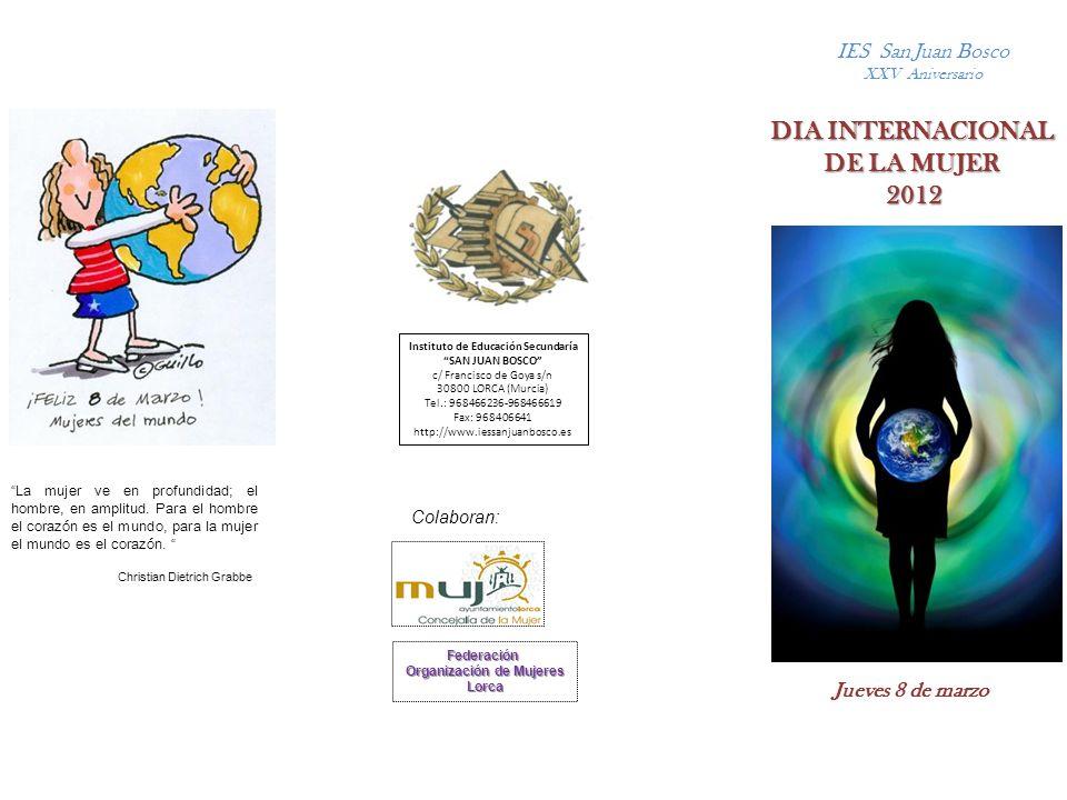 DIA INTERNACIONAL DE LA MUJER De 11:25h a 12:20h JUEVES 8 DE MARZO CHARLA INAUGURAL : Las mujeres en la Historia de Lorca A cargo de: Rosalía Sala Vallejo El 8 de marzo es el Día Internacional de la Mujer, que se celebra desde hace más de nueve décadas.