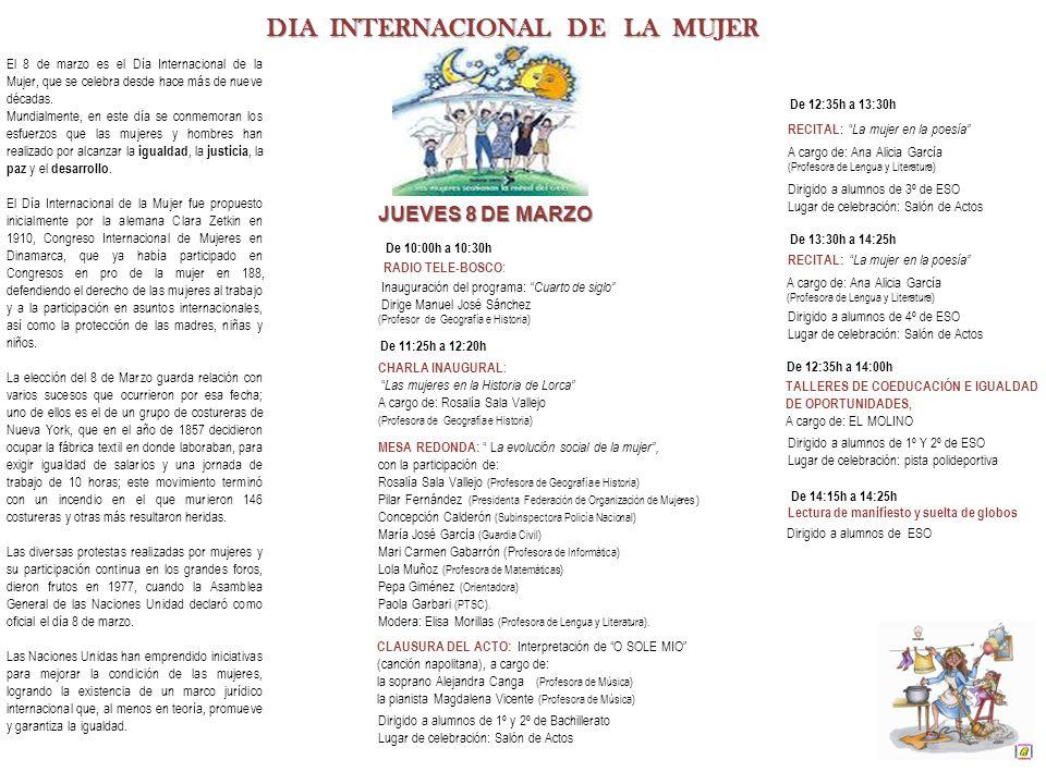 DIA INTERNACIONAL DE LA MUJER De 11:25h a 12:20h JUEVES 8 DE MARZO CHARLA INAUGURAL : Las mujeres en la Historia de Lorca A cargo de: Rosalía Sala Val
