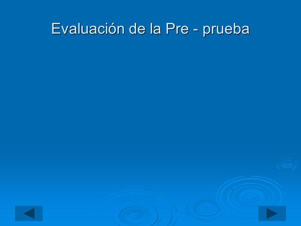Evaluación de la Pre - prueba