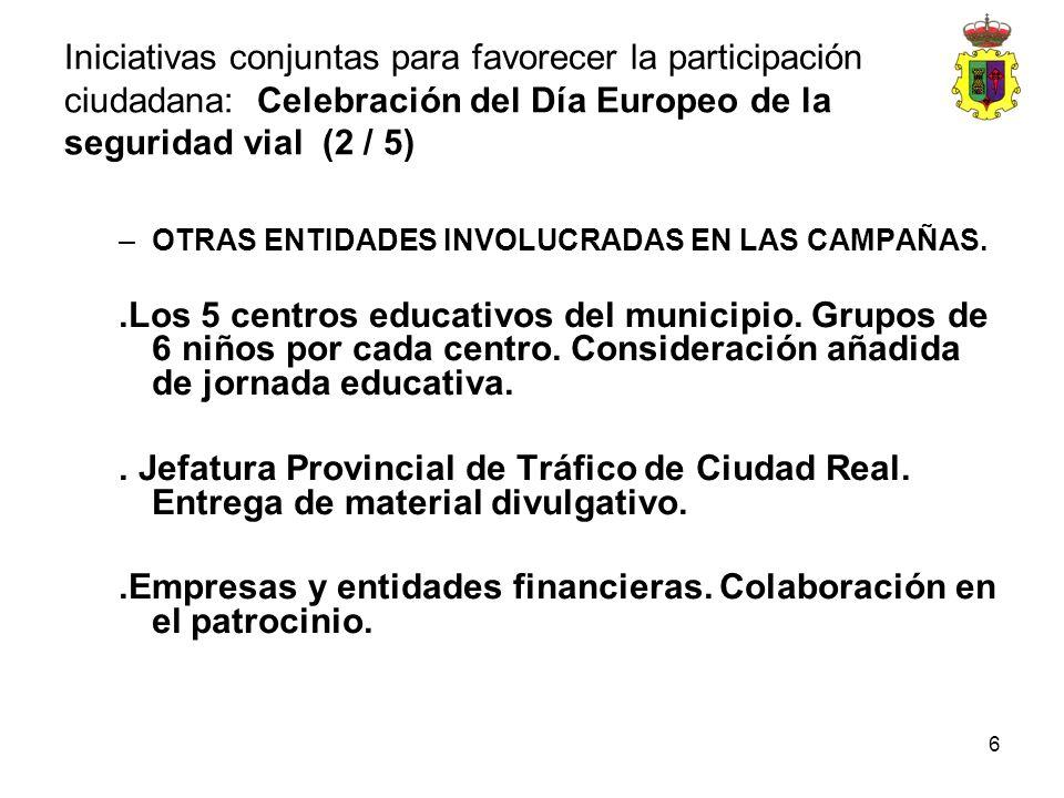 6 –OTRAS ENTIDADES INVOLUCRADAS EN LAS CAMPAÑAS..Los 5 centros educativos del municipio. Grupos de 6 niños por cada centro. Consideración añadida de j