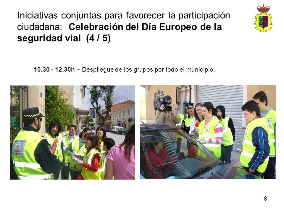 8 10.30 - 12.30h – Despliegue de los grupos por todo el municipio. Iniciativas conjuntas para favorecer la participación ciudadana: Celebración del Dí