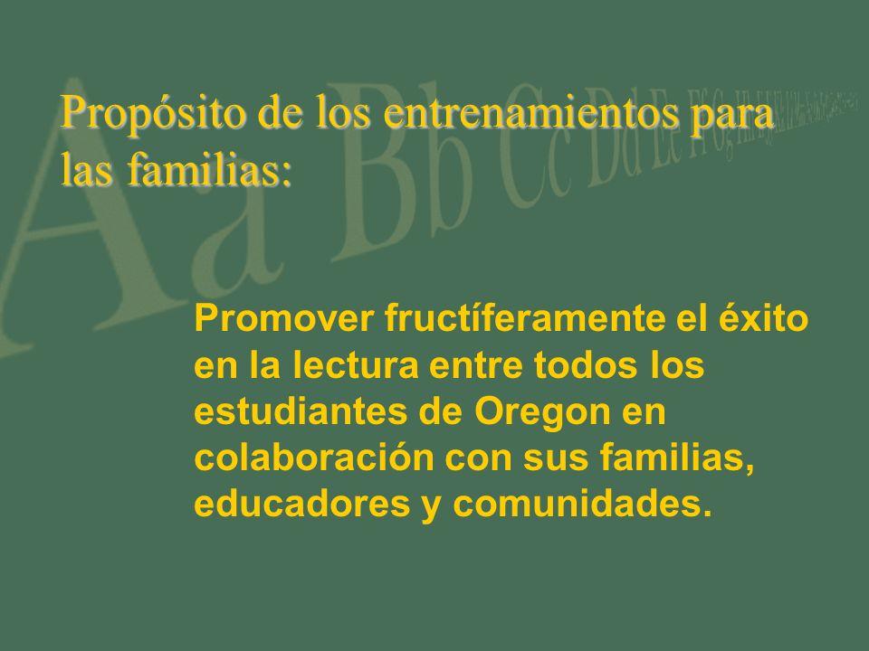 Propósito de los entrenamientos para las familias: Promover fructíferamente el éxito en la lectura entre todos los estudiantes de Oregon en colaboración con sus familias, educadores y comunidades.