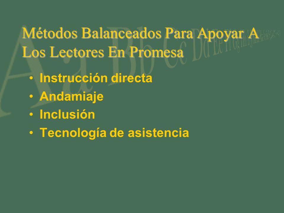 Métodos Balanceados Para Apoyar A Los Lectores En Promesa Instrucción directa Andamiaje Inclusión Tecnología de asistencia