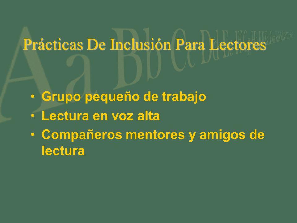 Prácticas De Inclusión Para Lectores Grupo pequeño de trabajo Lectura en voz alta Compañeros mentores y amigos de lectura