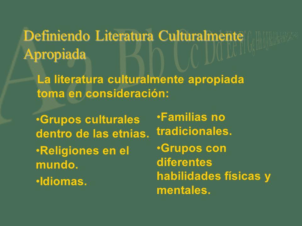 Definiendo Literatura Culturalmente Apropiada Grupos culturales dentro de las etnias. Religiones en el mundo. Idiomas. Familias no tradicionales. Grup