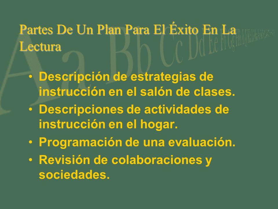 Partes De Un Plan Para El Éxito En La Lectura Descripción de estrategias de instrucción en el salón de clases.