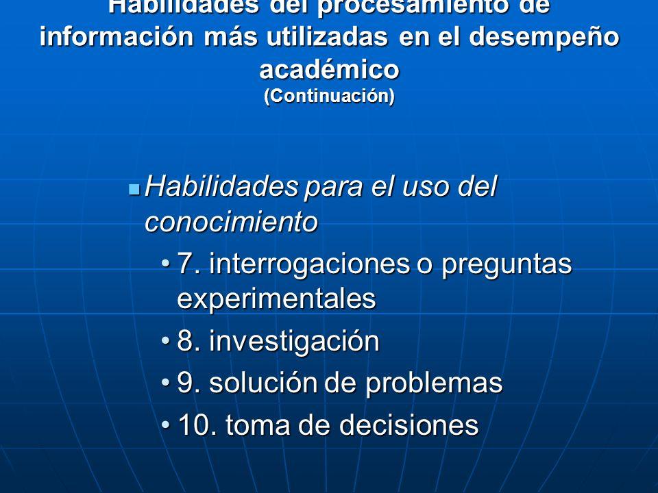 Habilidades para el uso del conocimiento Habilidades para el uso del conocimiento 7. interrogaciones o preguntas experimentales 7. interrogaciones o p