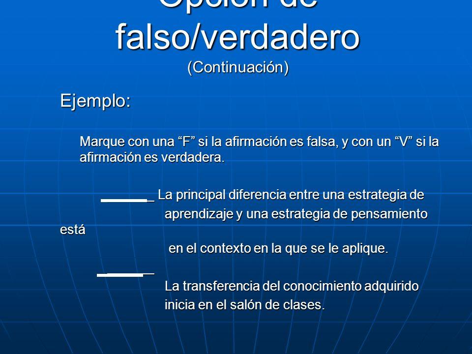 Ejemplo: Marque con una F si la afirmación es falsa, y con un V si la afirmación es verdadera. La principal diferencia entre una estrategia de La prin