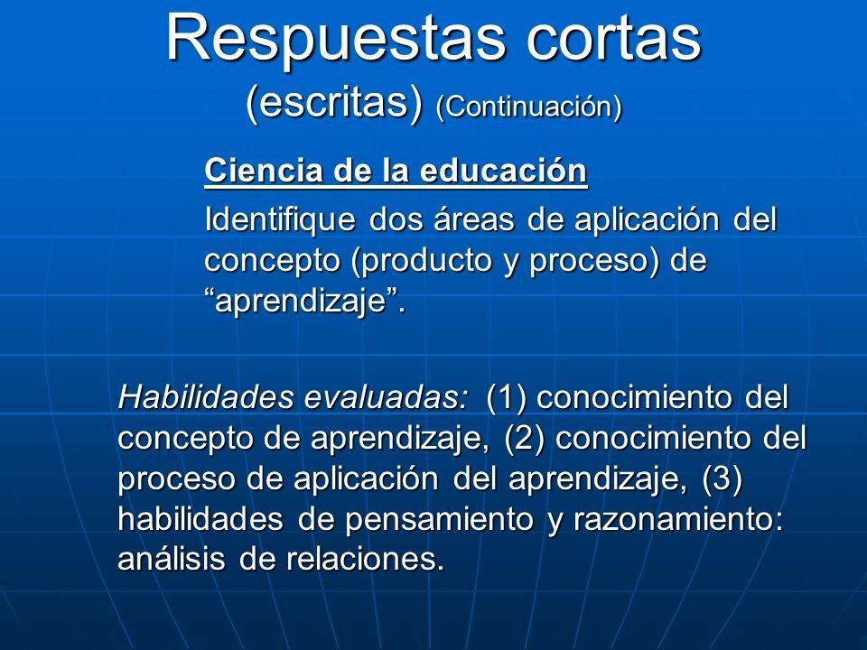 Ciencia de la educación Identifique dos áreas de aplicación del concepto (producto y proceso) de aprendizaje. Habilidades evaluadas: (1) conocimiento