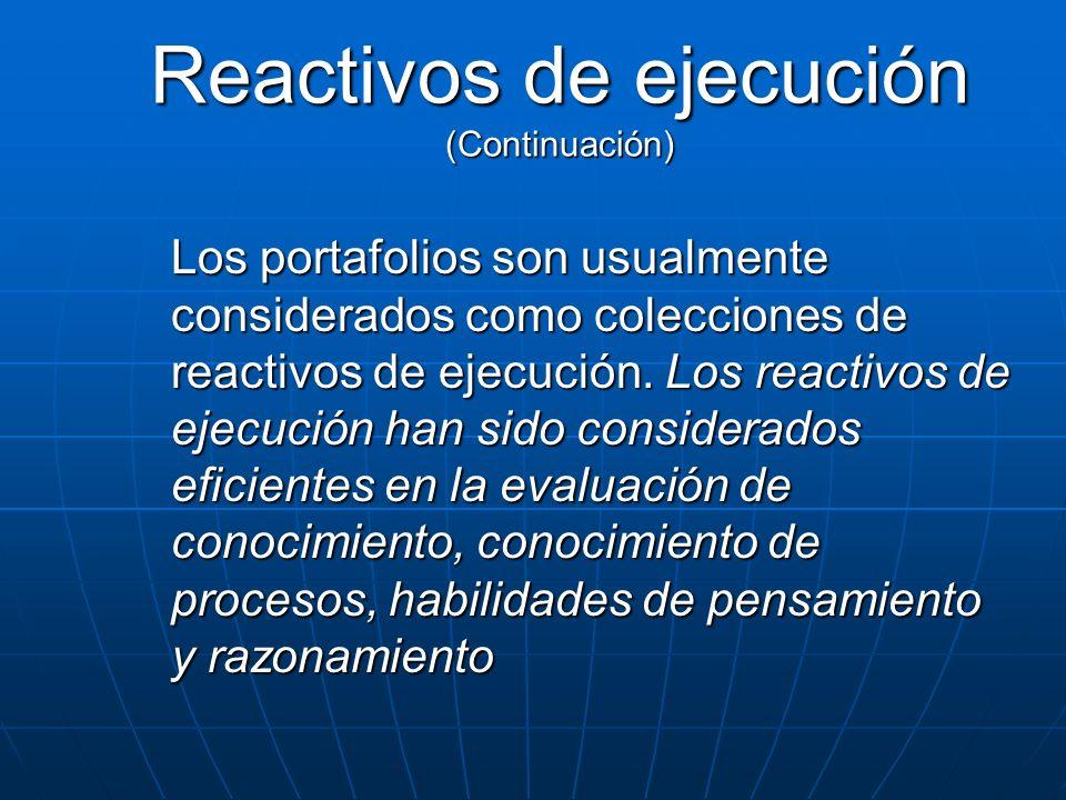 Los portafolios son usualmente considerados como colecciones de reactivos de ejecución. Los reactivos de ejecución han sido considerados eficientes en