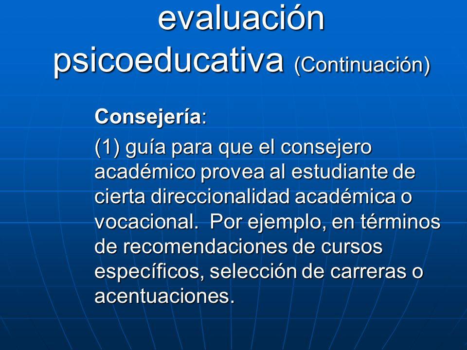 Consejería: (1) guía para que el consejero académico provea al estudiante de cierta direccionalidad académica o vocacional. Por ejemplo, en términos d