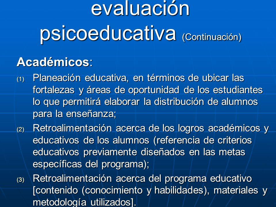 Académicos: (1) Planeación educativa, en términos de ubicar las fortalezas y áreas de oportunidad de los estudiantes lo que permitirá elaborar la dist