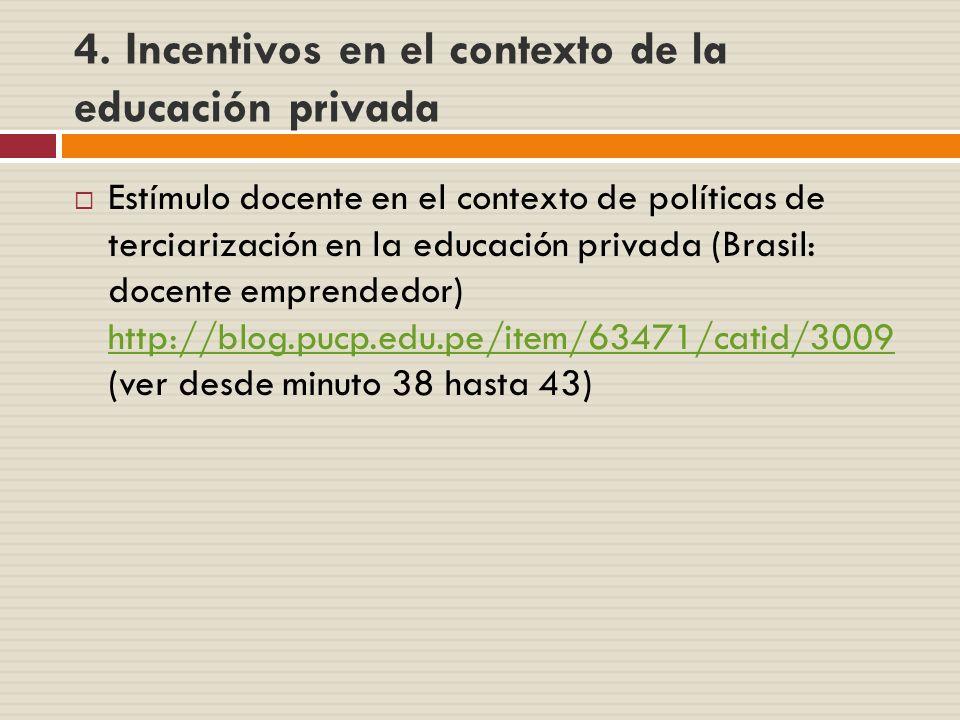 4. Incentivos en el contexto de la educación privada Estímulo docente en el contexto de políticas de terciarización en la educación privada (Brasil: d