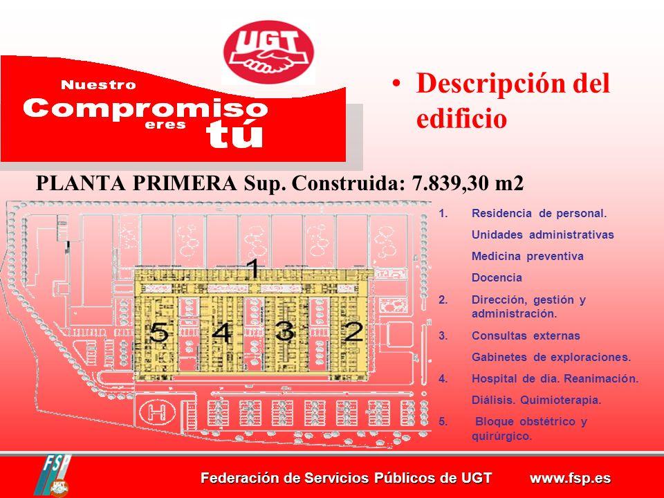 Federación de Servicios Públicos de UGT www.fsp.es PLANTA PRIMERA Sup.