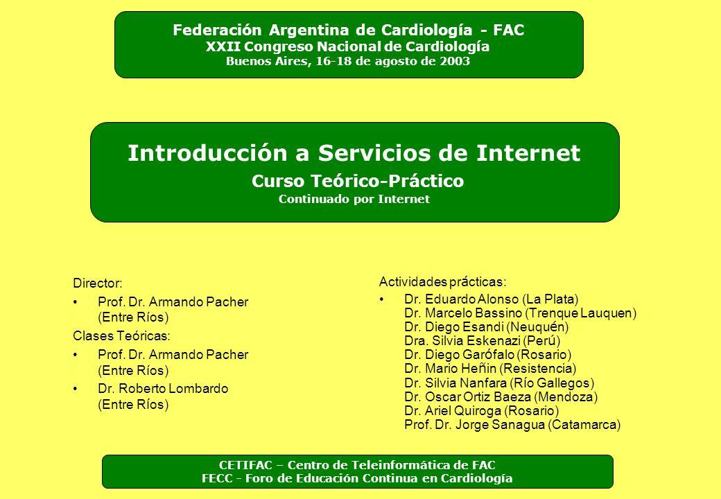 Director: Prof. Dr. Armando Pacher (Entre Ríos) Clases Teóricas: Prof. Dr. Armando Pacher (Entre Ríos) Dr. Roberto Lombardo (Entre R í os) Actividades