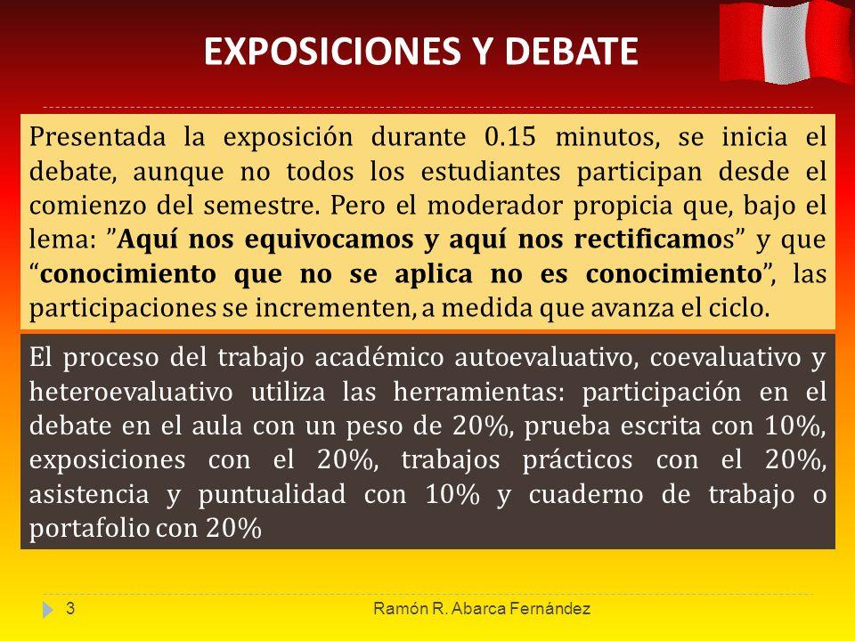 EXPOSICIONES Y DEBATE Presentada la exposición durante 0.15 minutos, se inicia el debate, aunque no todos los estudiantes participan desde el comienzo