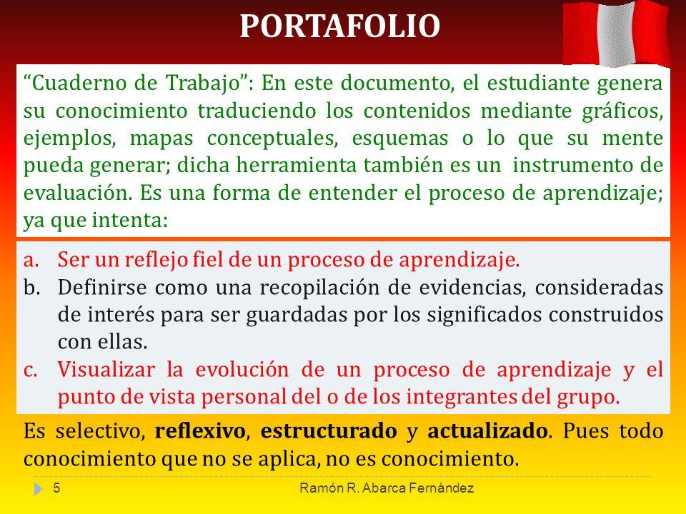PORTAFOLIO Cuaderno de Trabajo : En este documento, el estudiante genera su conocimiento traduciendo los contenidos mediante gráficos, ejemplos, mapas