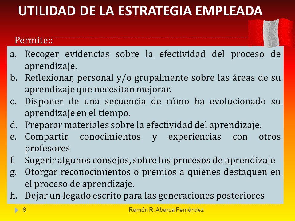 a.Recoger evidencias sobre la efectividad del proceso de aprendizaje. b.Reflexionar, personal y/o grupalmente sobre las áreas de su aprendizaje que ne