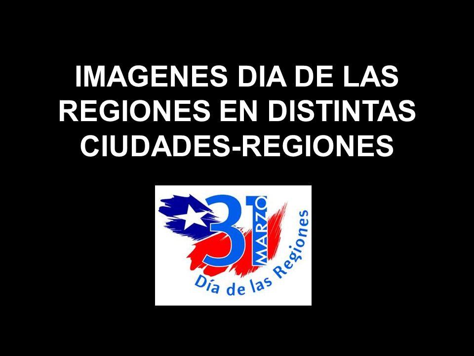 IMAGENES DIA DE LAS REGIONES EN DISTINTAS CIUDADES-REGIONES