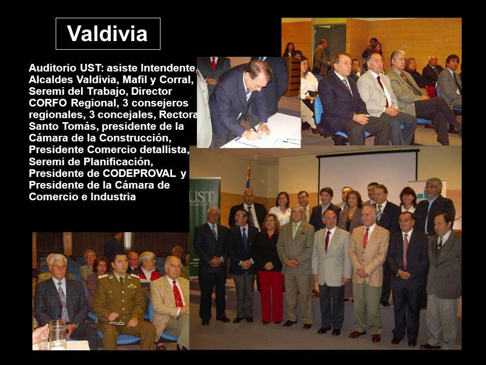 Valdivia Auditorio UST: asiste Intendente, Alcaldes Valdivia, Mafil y Corral, Seremi del Trabajo, Director CORFO Regional, 3 consejeros regionales, 3