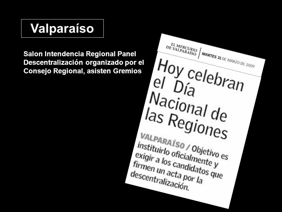 Salon Intendencia Regional Panel Descentralización organizado por el Consejo Regional, asisten Gremios Valparaíso