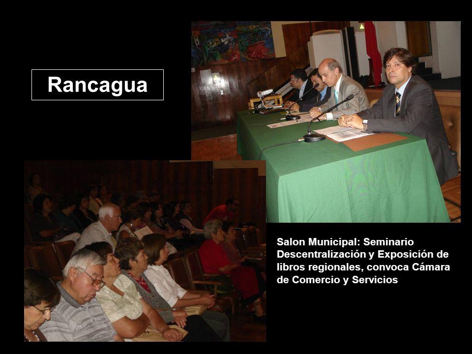 Salon Municipal: Seminario Descentralización y Exposición de libros regionales, convoca Cámara de Comercio y Servicios Rancagua