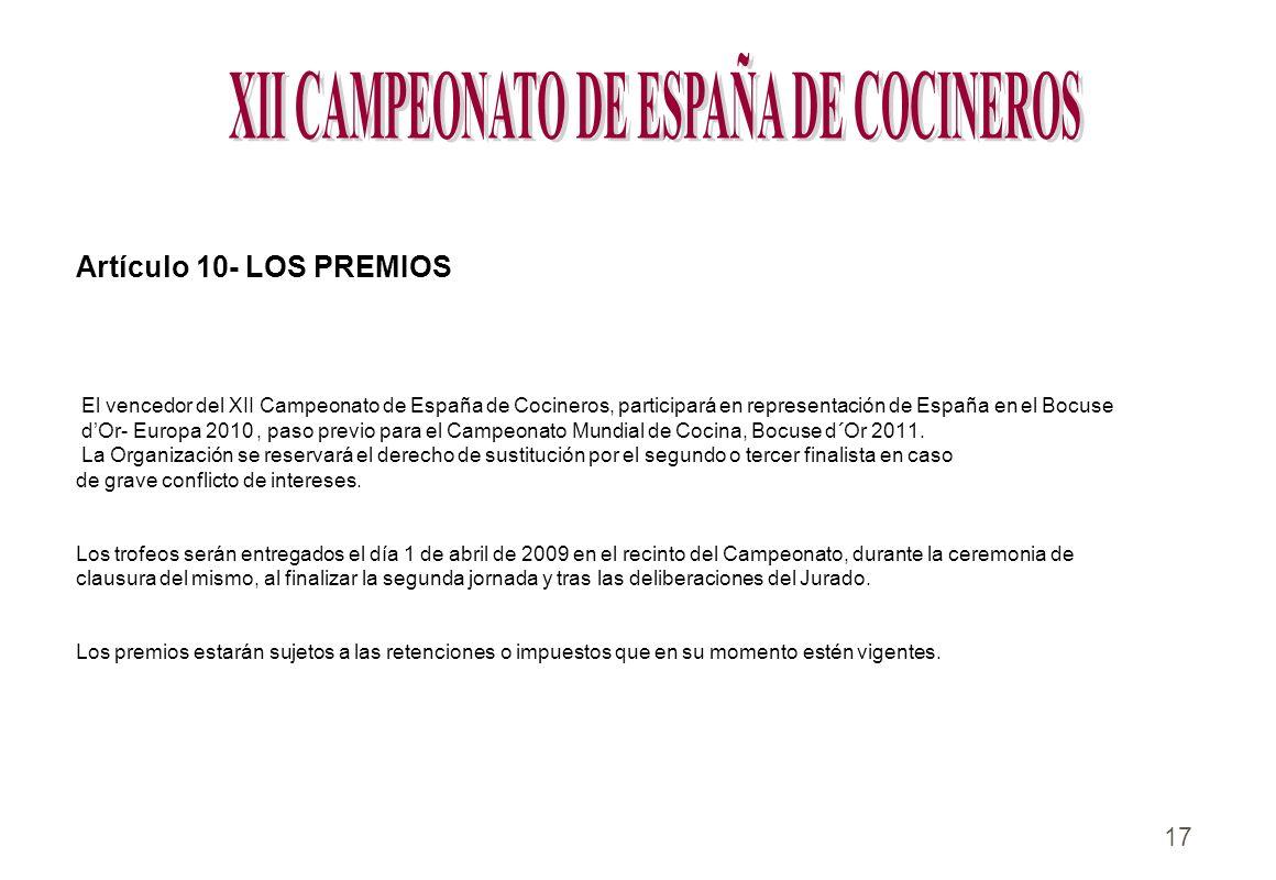 17 Artículo 10- LOS PREMIOS El vencedor del XII Campeonato de España de Cocineros, participará en representación de España en el Bocuse dOr- Europa 20