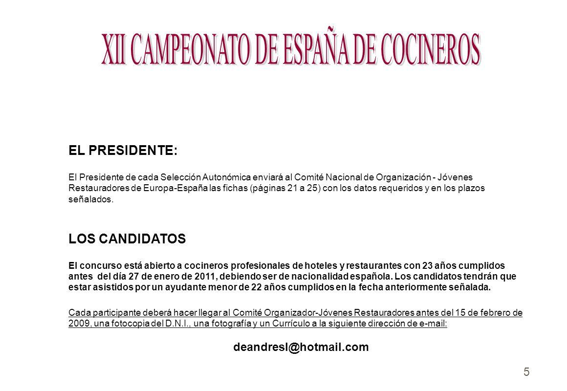 5 EL PRESIDENTE: El Presidente de cada Selección Autonómica enviará al Comité Nacional de Organización - Jóvenes Restauradores de Europa-España las fi
