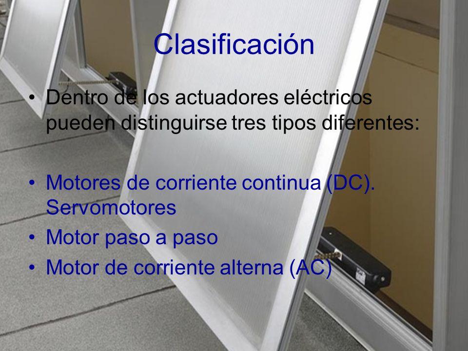 Clasificación Dentro de los actuadores eléctricos pueden distinguirse tres tipos diferentes: Motores de corriente continua (DC).