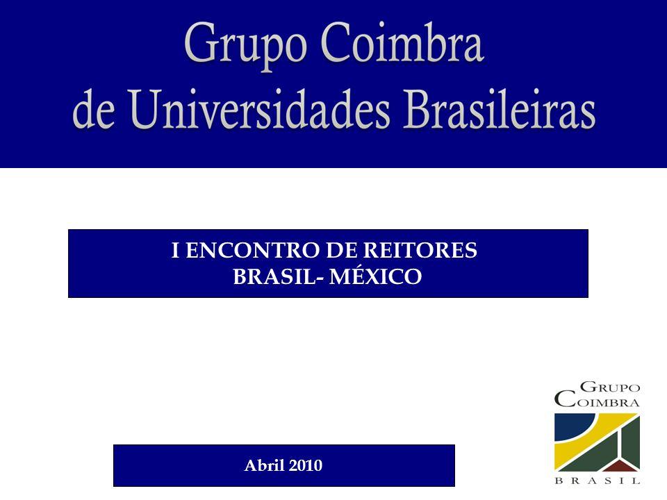 I ENCONTRO DE REITORES BRASIL- MÉXICO Abril 2010
