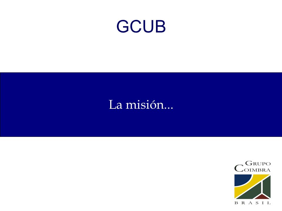 GCUB La misión...